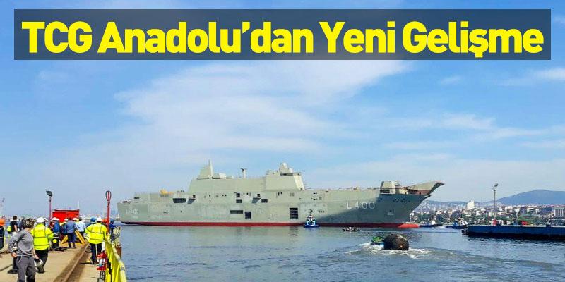 TCG Anadolu'dan Yeni Gelişme