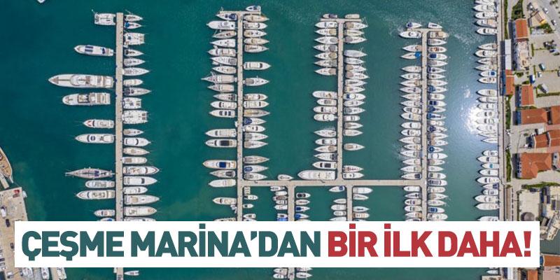 ÇEŞME MARİNA'DAN BİR İLK DAHA!