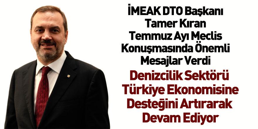 İMEAK DTO Başkanı Tamer Kıran Temmuz Ayı Meclis Konuşmasını Gerçekleştirdi