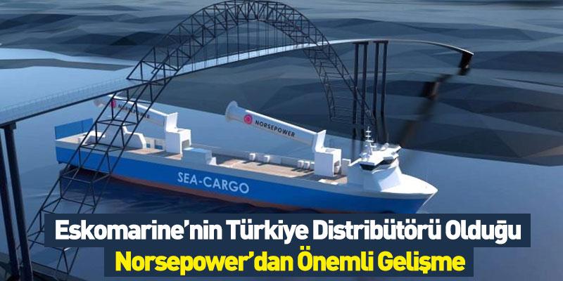 Eskomarine'nin Türkiye Distribütörü Olduğu Norsepower'dan Önemli Gelişme