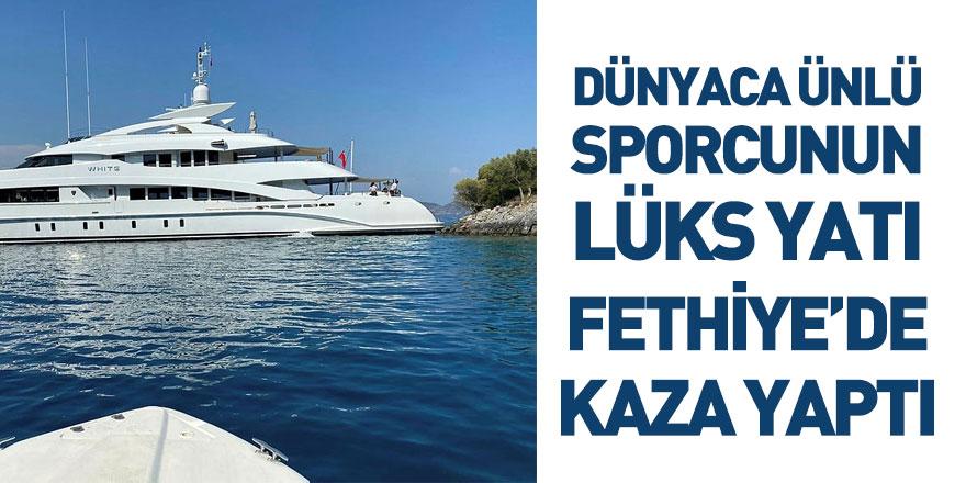 Ünlü Sporcunun Yatı Fethiye'de Kaza Yaptı