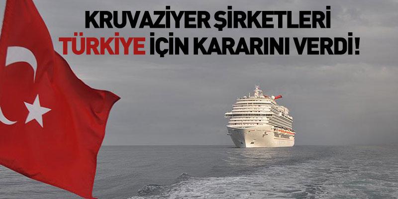 Kruvaziyer Şirketleri Türkiye İçin Kararını Verdi
