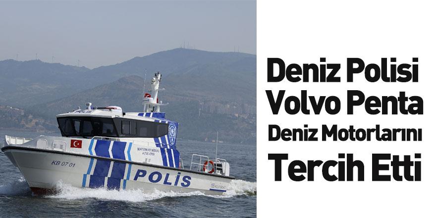 Deniz Polisi Volvo Penta IPS Deniz Motorlarını Tercih Etti