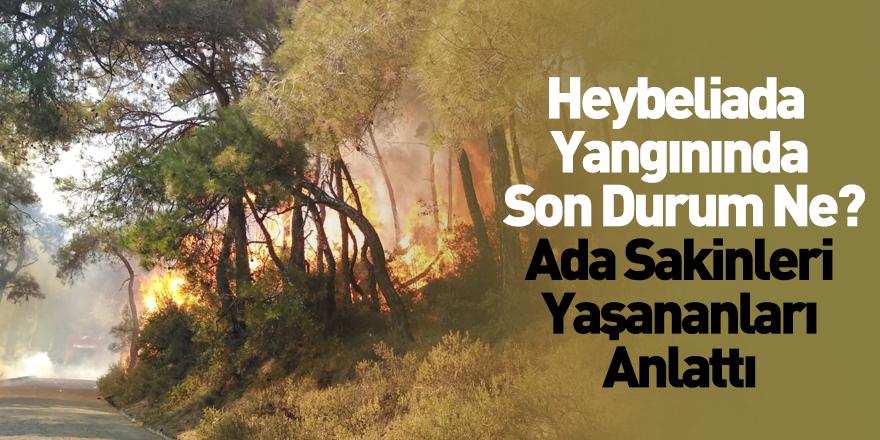 Heybeliada'da Çıkan Yangınla İlgili Son Durum Ne?