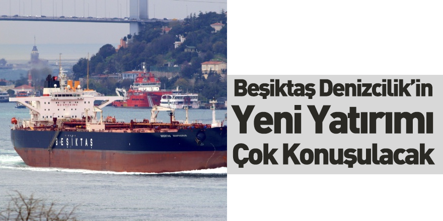 Beşiktaş Group Alba Tankers ile Ortak Oldu