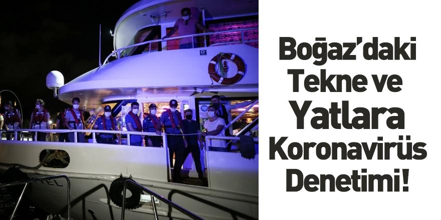 İstanbul'da Tekne ve Yatlara Koronavirüs Denetimi
