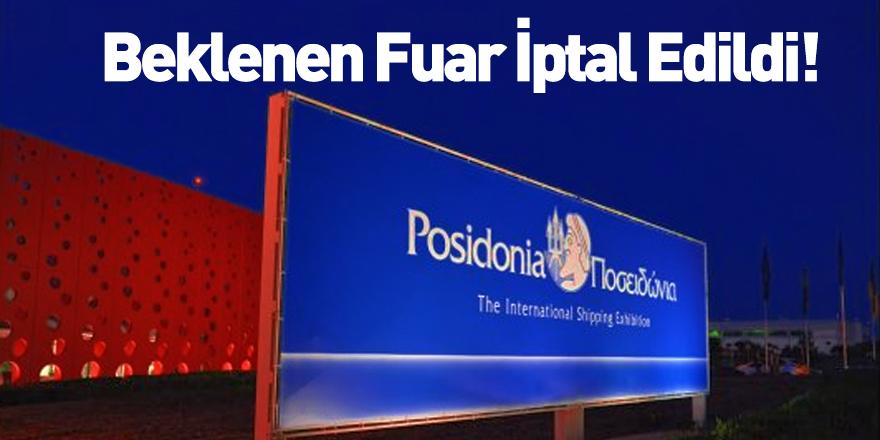 Posidonia Uluslarası Denizcilik Fuarı İptal Edildi