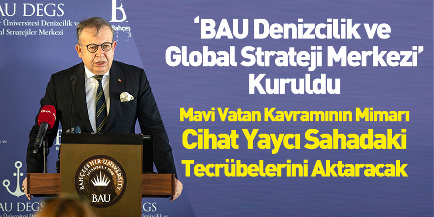 BAU Denizcilik ve Global Strateji Merkezi Kuruldu