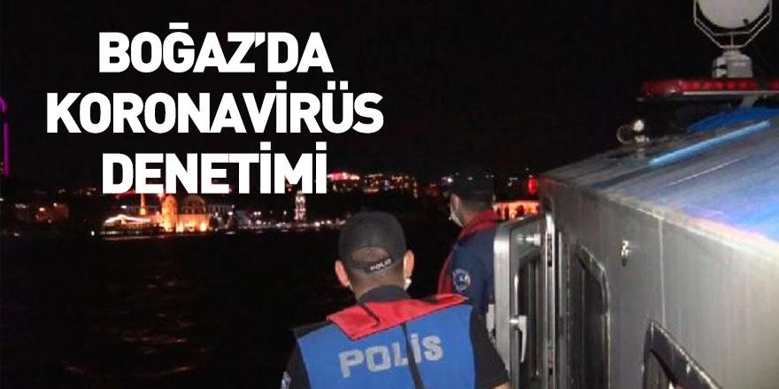 İstanbul İl Emniyet Müdürlüğü'nden İstanbul Boğazı'nda Koronavirüs Denetimi