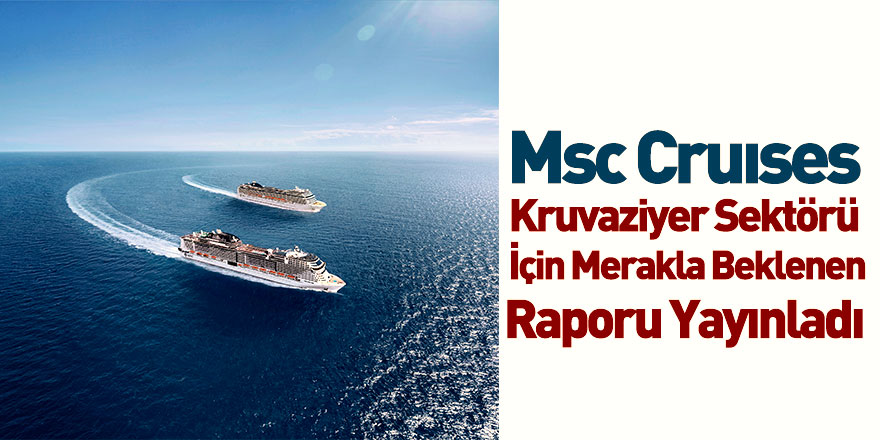 Msc Cruıses Yeni Sağlık ve Güvenlik Protokolünün Detaylarını Paylaştı