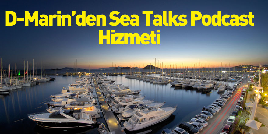 D- Marin'den Sea Talks Podcast Hizmeti