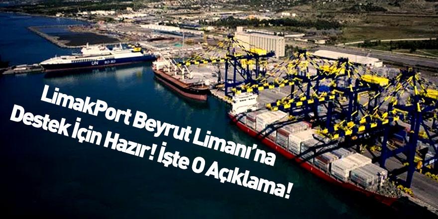 LimakPort Beyrut Limanına Destek İçin Hazır Olduğunu Açıkladı