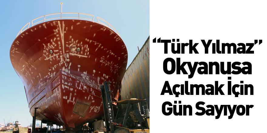"""""""Türk Yılmaz"""" Balık Teknesi Okyanusa Açılacağı Günü Bekliyor"""