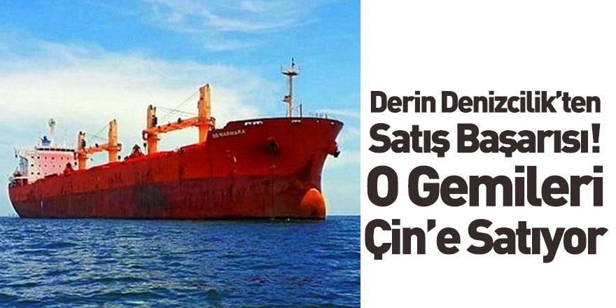 Derin Denizcilik Filosundaki Tüm Gemileri Çin'e Satıyor