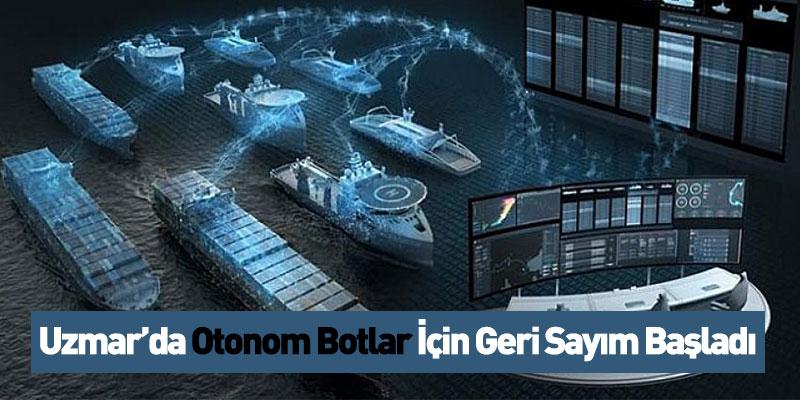 Uzmar'da Otonom Botlar İçin Geri Sayım Başladı