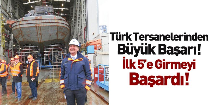 Türk Tersaneleri Özel Amaçlı Projelerde Dünyada İlk 5'e Yükseldi