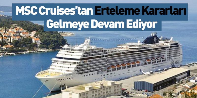 MSC Cruises'tan Erteleme Kararları Gelmeye Devam Ediyor