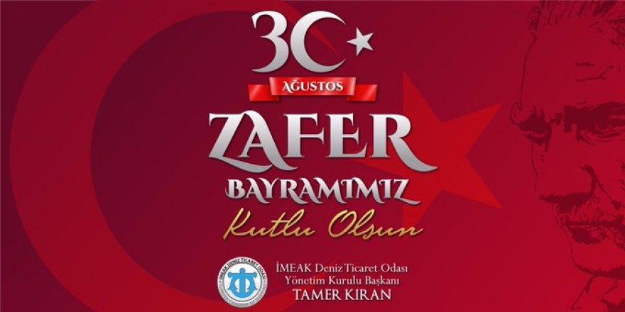 İMEAK Deniz Ticaret Odası Başkanı Tamer Kıran'dan 30 Ağustos Mesajı
