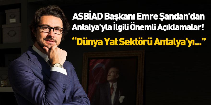 ASBİAD Başkanı Emre Şandan Yat Sektöründe Antalya Markasını Değerlendirdi