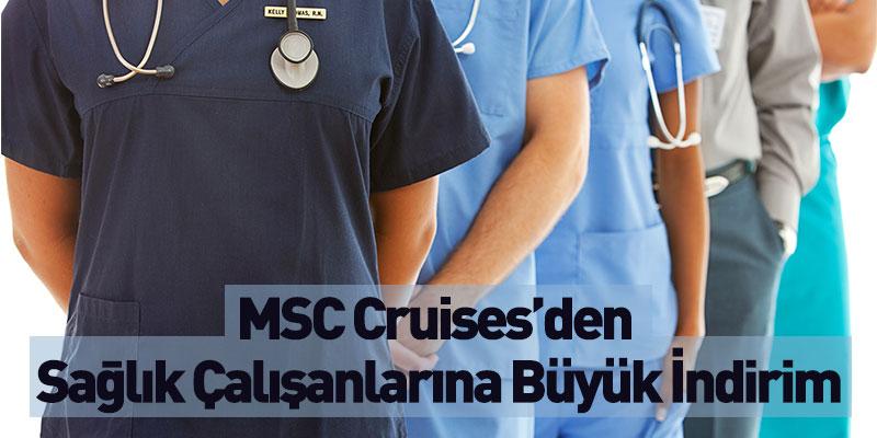 MSC Cruises'den Sağlık Çalışanlarına Büyük İndirim