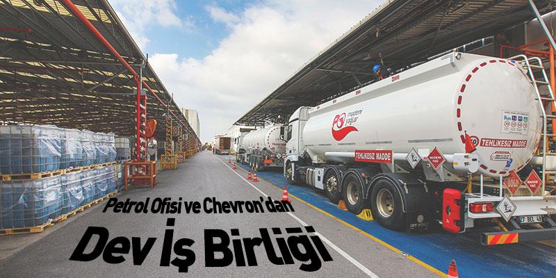 Petrol Ofisi ve Chevron'dan Dev İş Birliği