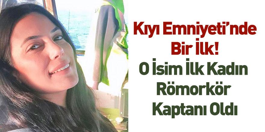 Kaptan Gizem Turan Kıyı Emniyet'inde Görevli İlk Kadın Römorkör Kaptanı Oldu