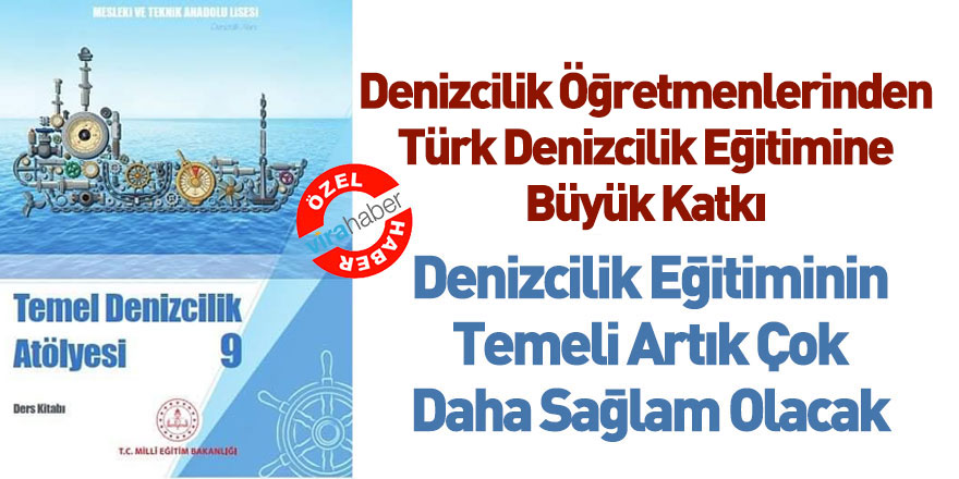 Denizcilik Öğretmenlerinden Türk Denizcilik Eğitimine Büyük Katkı