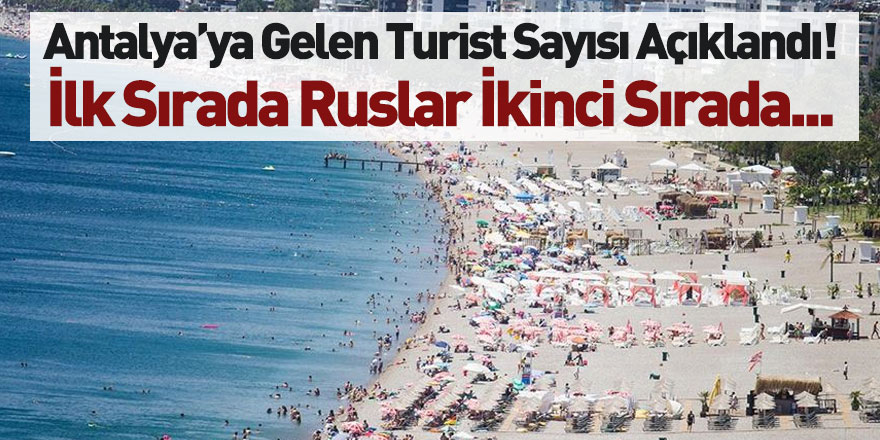 2020'de Antalya'ya Gelen Turist Sayısı Açıklandı