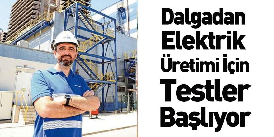 Dalgadan Elektrik Üretimi İçin Testler Başlıyor