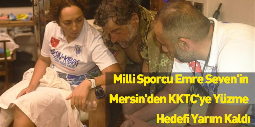 Milli Sporcu Emre Seven'in Mersin'den KKTC'ye Yüzme Hedefi Yarım Kaldı