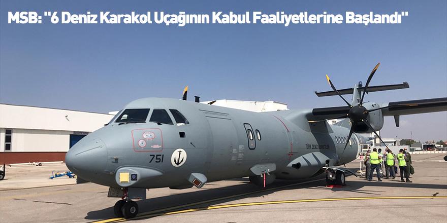 """MSB: """"6 Deniz Karakol Uçağının Kabul Faaliyetlerine Başlandı"""""""