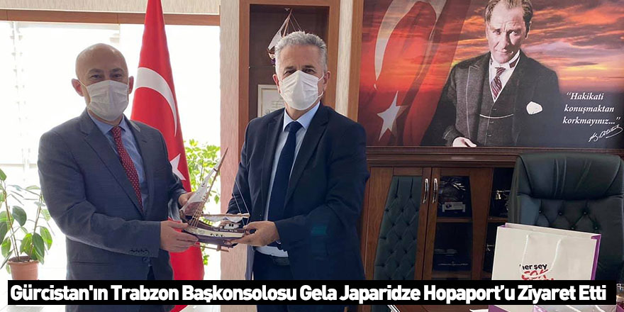 Gürcistan'ın Trabzon Başkonsolosu Gela Japaridze Hopaport'u Ziyaret Etti