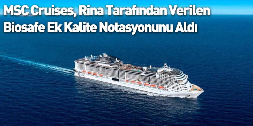 MSC Cruises, Rina Tarafından Verilen Biosafe Ek Kalite Notasyonunu Aldı