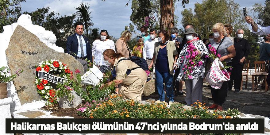 Halikarnas Balıkçısı ölümünün 47'nci yılında Bodrum'da anıldı