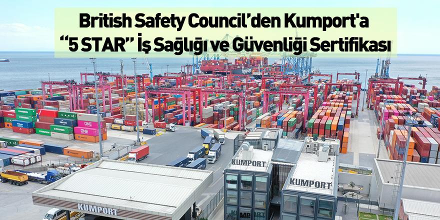 """British Safety Council'den Kumport'a """"5 STAR"""" İş Sağlığı ve Güvenliği Sertifikası"""