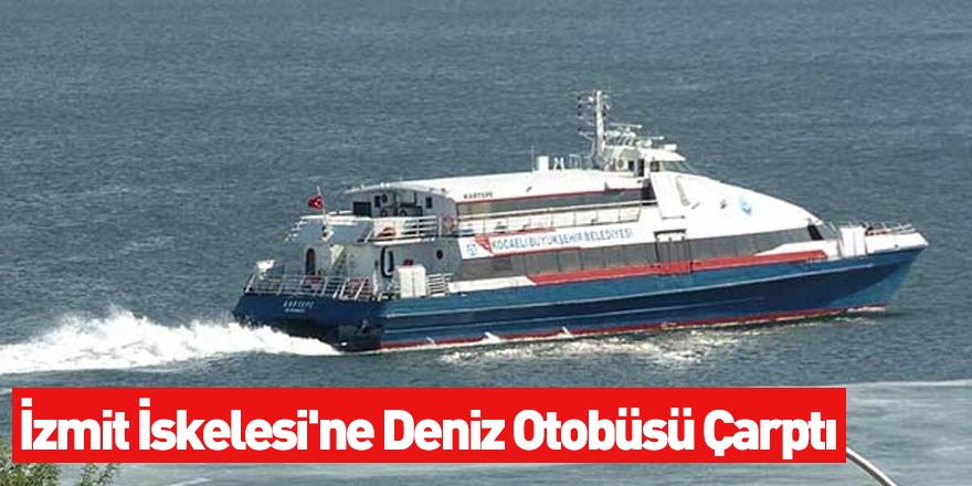 İzmit İskelesi'ne Deniz Otobüsü Çarptı