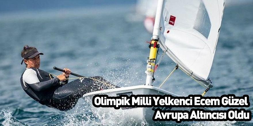 Olimpik Milli Yelkenci Ecem Güzel Avrupa Altıncısı Oldu