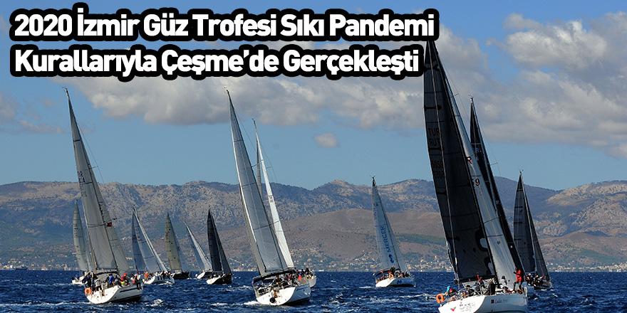 2020 İzmir Güz Trofesi Sıkı Pandemi Kurallarıyla Çeşme'de Gerçekleşti