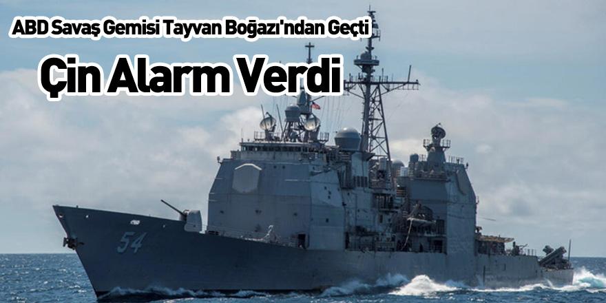 ABD Savaş Gemisi Tayvan Boğazı'ndan Geçti, Çin Alarm Verdi