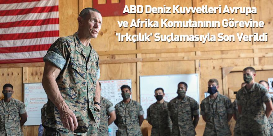 ABD Deniz Kuvvetleri Avrupa Ve Afrika Komutanının Görevine 'Irkçılık' Suçlamasıyla Son Verildi