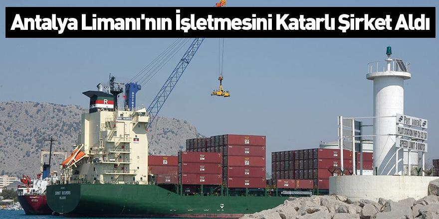 Antalya Limanı'nın İşletmesini Katarlı Şirket Aldı