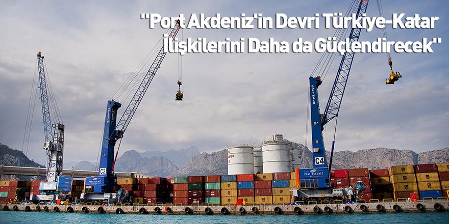 """""""Port Akdeniz'in Devri Türkiye-Katar İlişkilerini Daha da Güçlendirecek"""""""