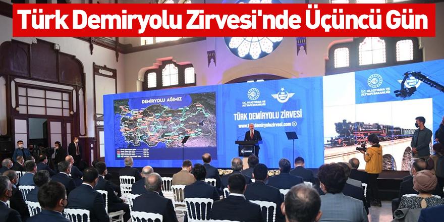Türk Demiryolu Zirvesi'nde Üçüncü Gün