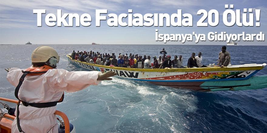 Tekne Faciasında 20 Ölü! İspanya'ya Gidiyorlardı