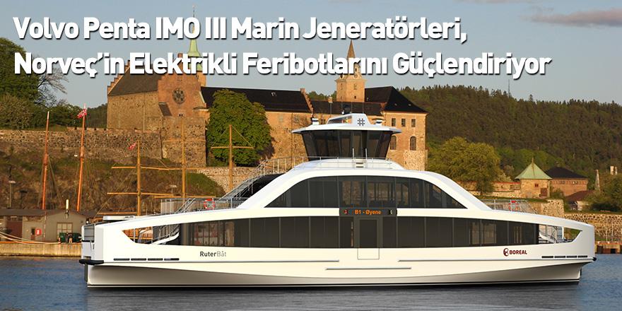 Volvo Penta IMO III Marin Jeneratörleri, Norveç'in Elektrikli Feribotlarını Güçlendiriyor