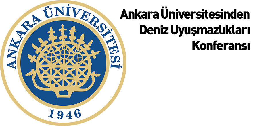 """Ankara Üniversitesinden """"Deniz Uyuşmazlıkları"""" Konferansı"""