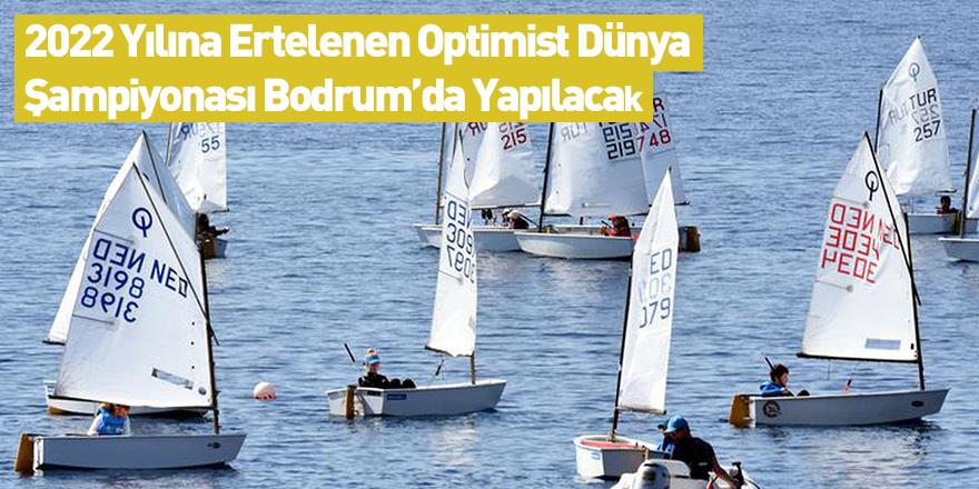2022 Yılına Ertelenen Optimist Dünya Şampiyonası Bodrum'da Yapılacak