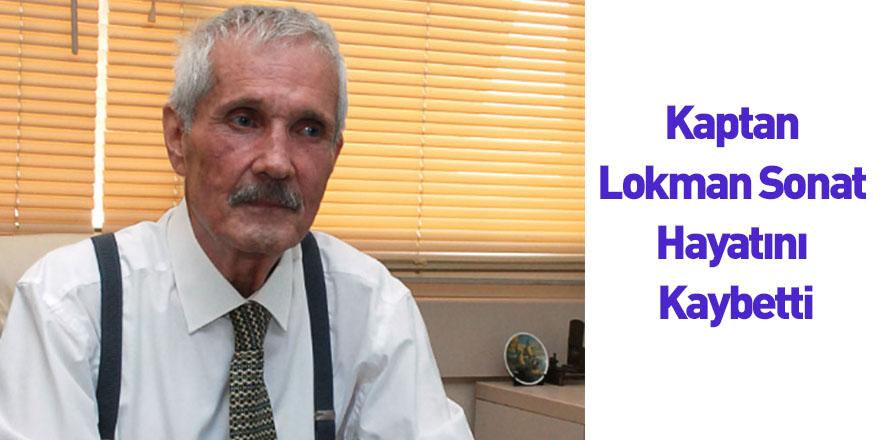 Kaptan Lokman Sonat Hayatını Kaybetti