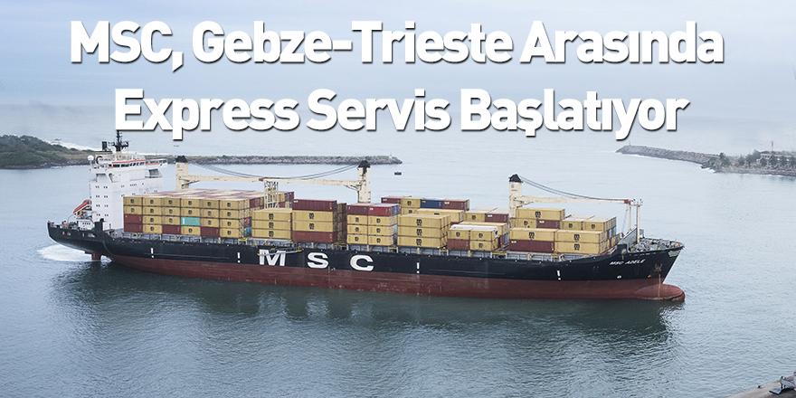 MSC, Gebze-Trieste Arasında Express Servis Başlatıyor