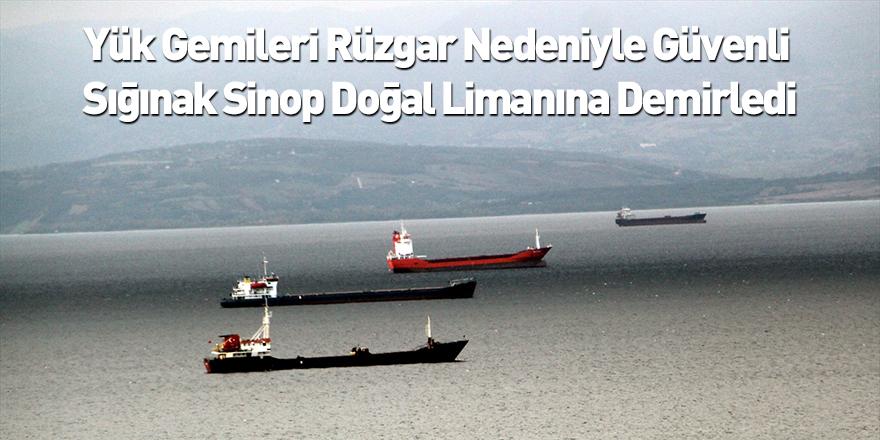 Yük Gemileri Rüzgar Nedeniyle Güvenli Sığınak Sinop Doğal Limanına Demirledi